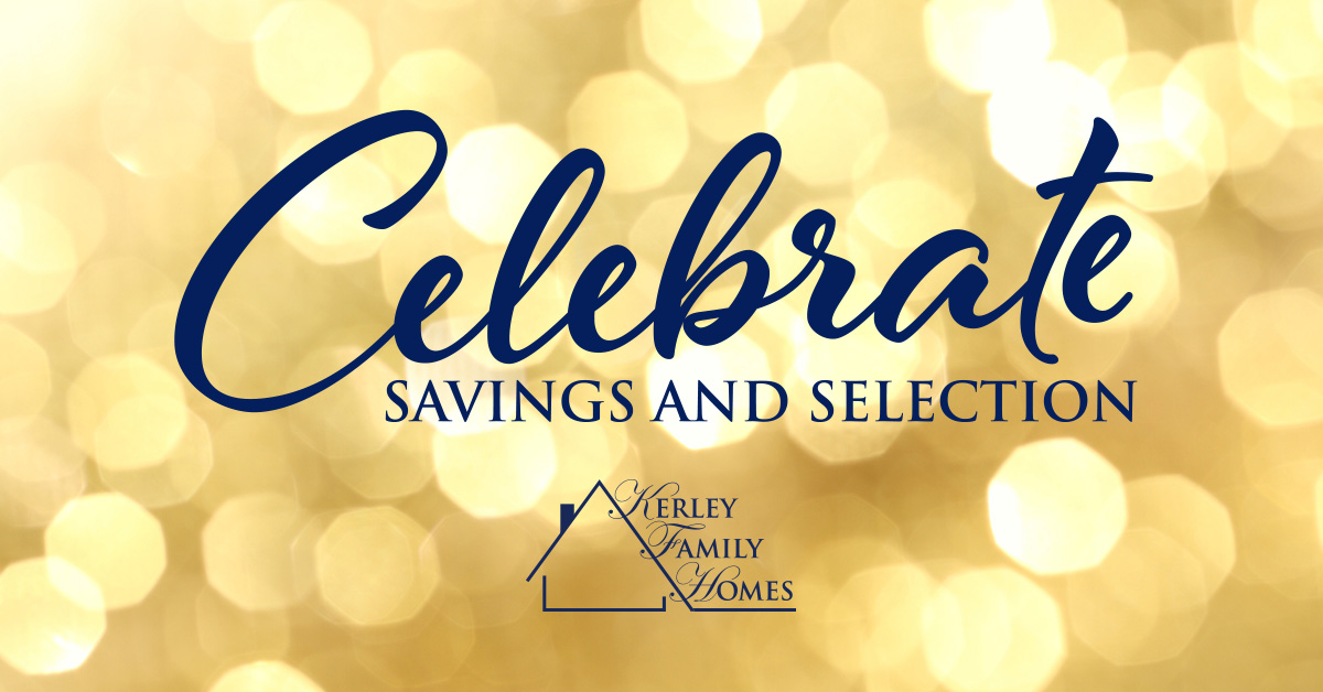 Celebrate savings and selection with Kerley Family Homes