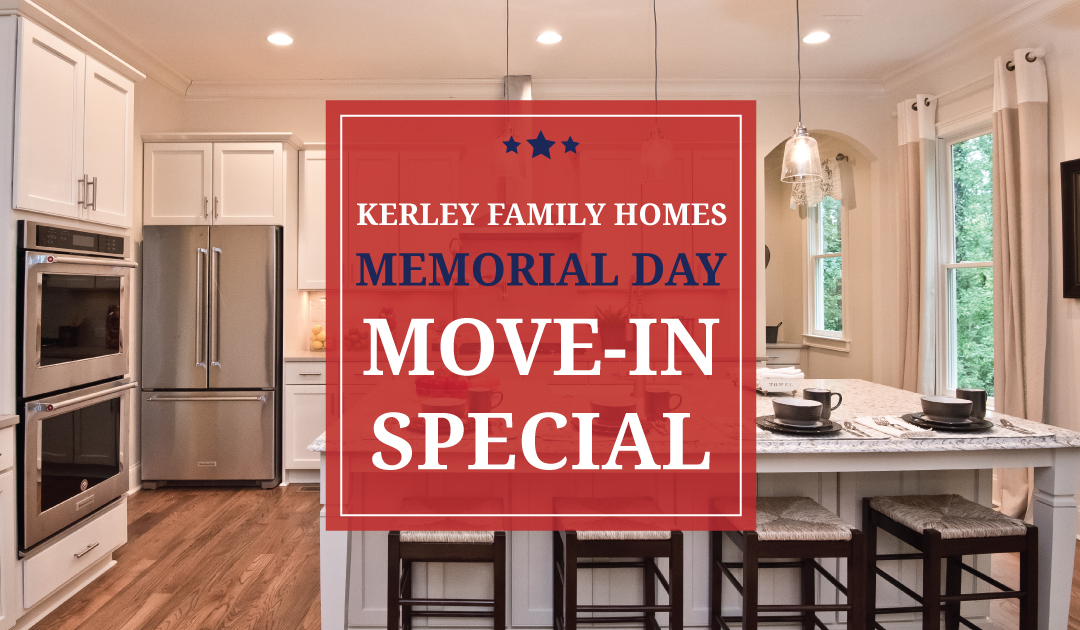Kerley Family Homes Memorial Day Move-In Special