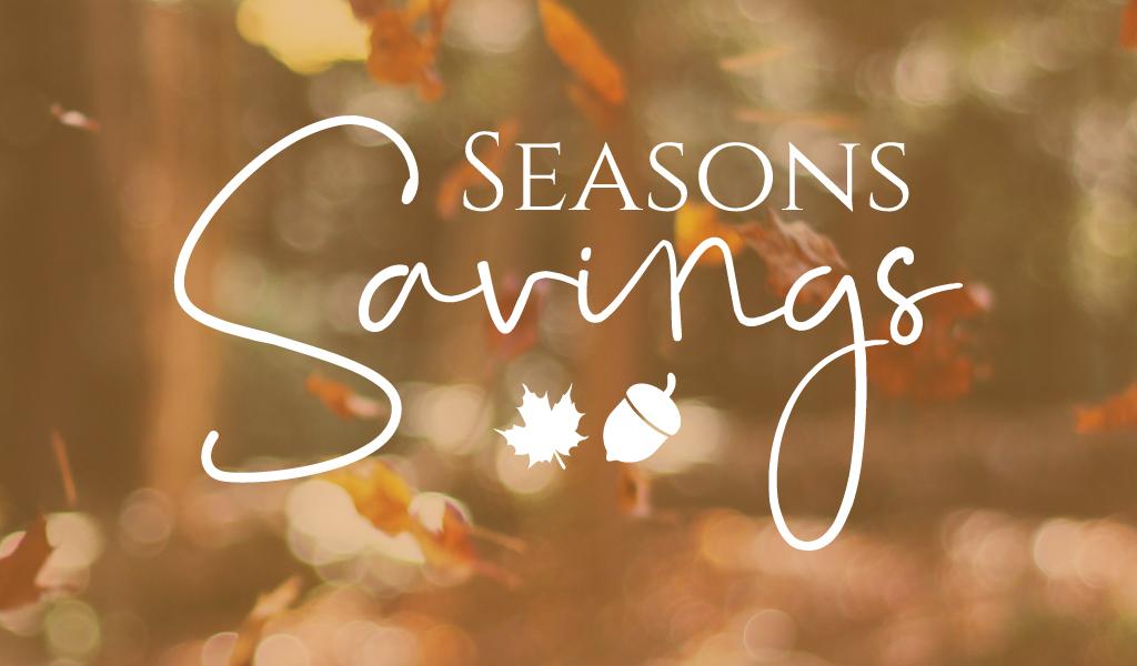 Seasons savings promotion